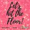 Lets hit the Floor med rosa gliirt